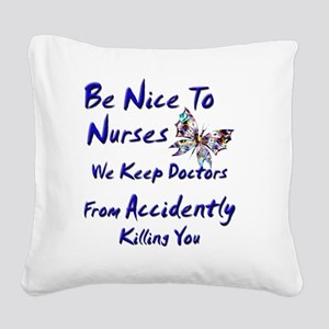 be nice to nurses butterfly c Square Canvas Pillow