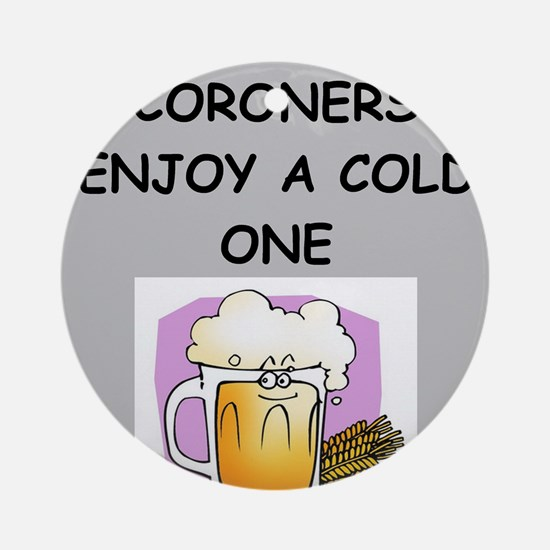 CORONERS.png Ornament (Round)