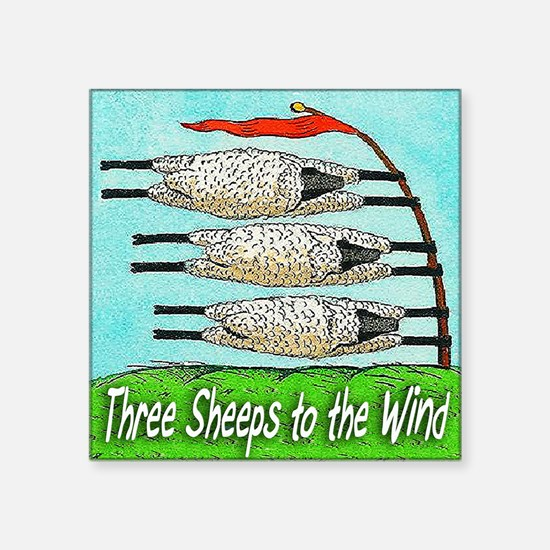 """THREE SHEEPS TO THE WIND t  Square Sticker 3"""" x 3"""""""