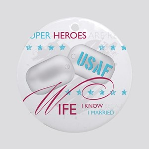 SuperHeroesAreReal_USAFWife Round Ornament
