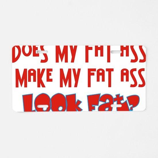 fat ass Aluminum License Plate