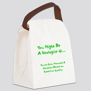 You Might Be A Geologist Canvas Lunch Bag