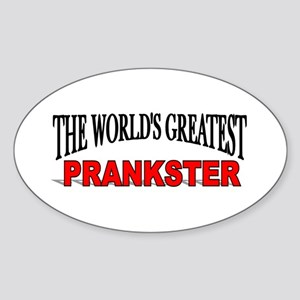 """The World's Greatest Prankster"" Oval Sticker"
