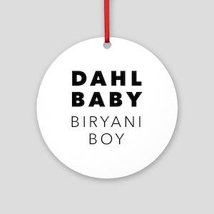 dahl baby biryani boy Round Ornament