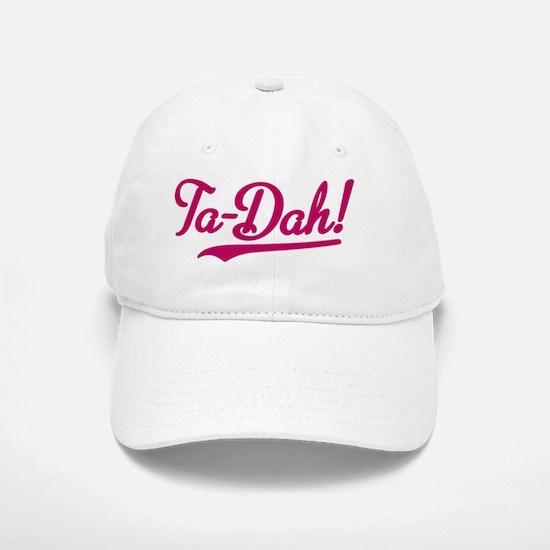 Ta-Dah Baseball Baseball Cap