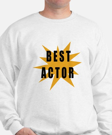 Best Actor Sweatshirt