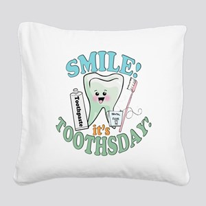 SmileItsToothsday Square Canvas Pillow