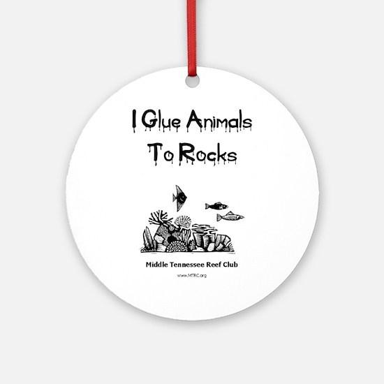 I Glue Animals To Rocks Ornament (Round)