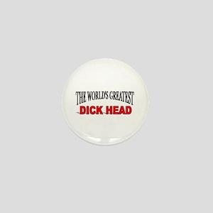 """The World's Greatest Dick Head"" Mini Button"