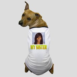 MY SISTER(front).gif Dog T-Shirt