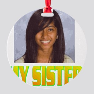 MY SISTER(front) Round Ornament