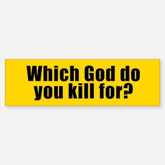 WHICH GOD? Bumper Bumper Bumper Sticker