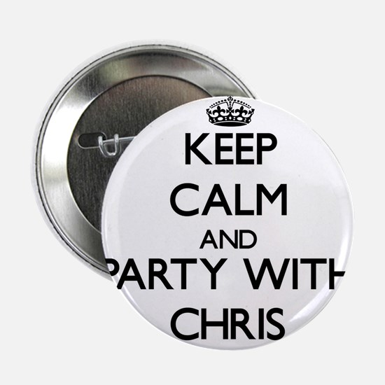 """Keep Calm and Party with Chris 2.25"""" Button"""