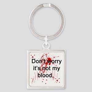 Not my blood  Square Keychain