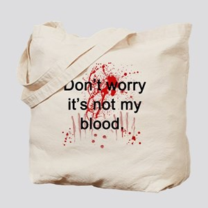 Not my blood  Tote Bag