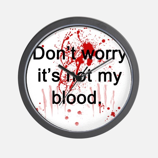 Not my blood  Wall Clock