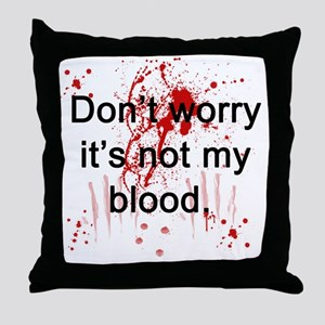Not my blood  Throw Pillow