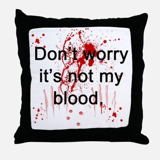 Not my blood  Throw Pillow