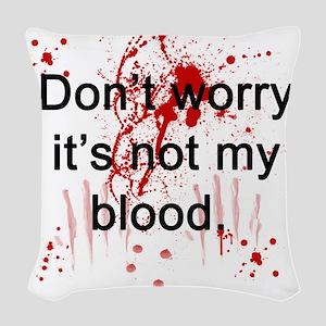 Not my blood  Woven Throw Pillow