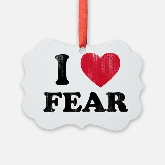 love Fear Ornament