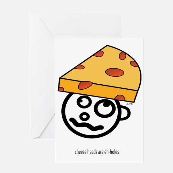 chease heads are eh-holes only Greeting Card