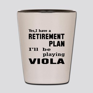 Yes, I have a Retirement plan I'll be p Shot Glass