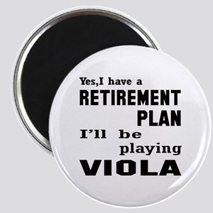 Yes, I have a Retirement plan I'll be playi Magnet
