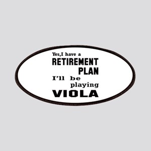 Yes, I have a Retirement plan I'll be playin Patch
