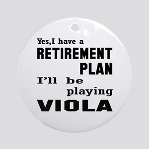 Yes, I have a Retirement plan I'll Round Ornament