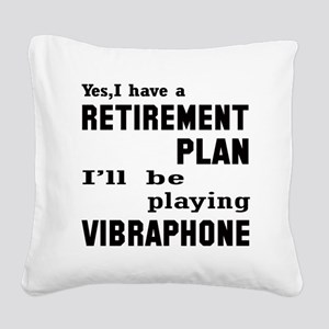 Yes, I have a Retirement plan Square Canvas Pillow
