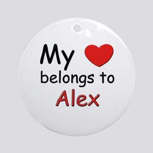 My heart belongs to alex Ornament (Round)