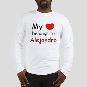 My heart belongs to alejandro Long Sleeve T-Shirt