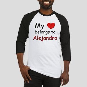 My heart belongs to alejandro Baseball Jersey