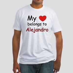 My heart belongs to alejandro Fitted T-Shirt