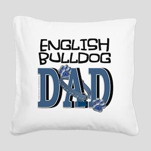 EnglishBulldogDAD Square Canvas Pillow