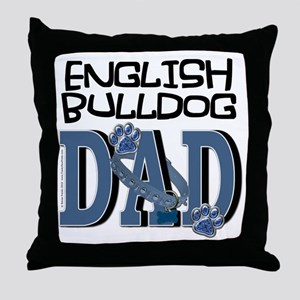 EnglishBulldogDAD Throw Pillow