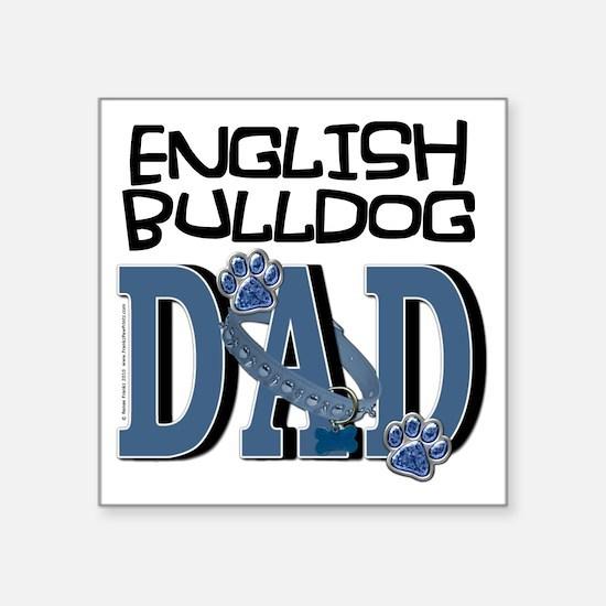 """EnglishBulldogDAD Square Sticker 3"""" x 3"""""""