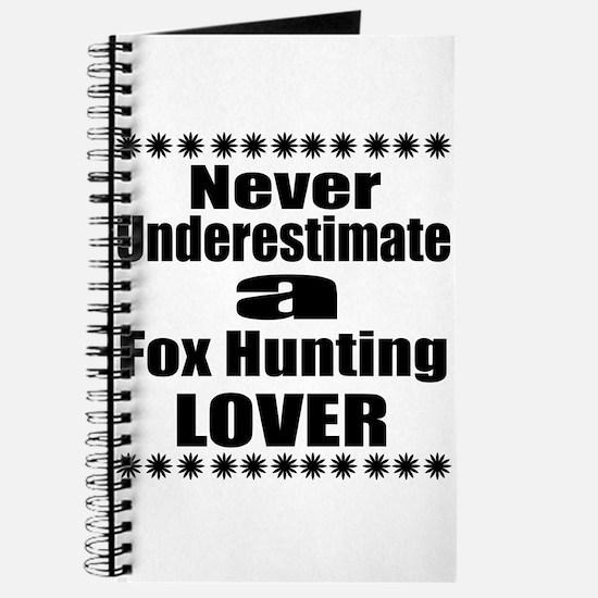 Never Underestimate Fox Hunting Lover Journal