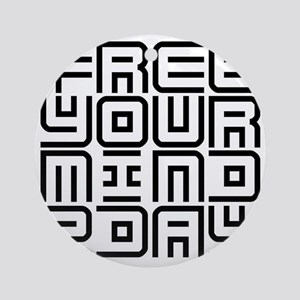 FREE YOUR MIND 2DAY Round Ornament