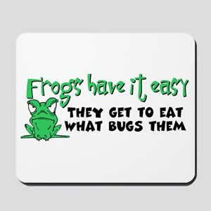 Frogs Have It Easy Mousepad
