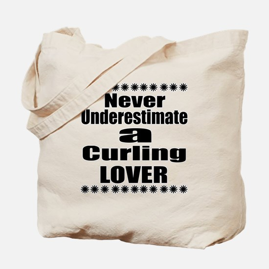 Never Underestimate Curling Lover Tote Bag