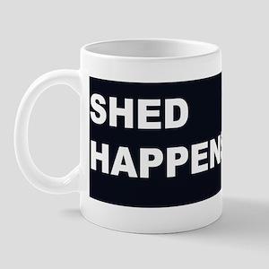 shed_happens_lg Mug