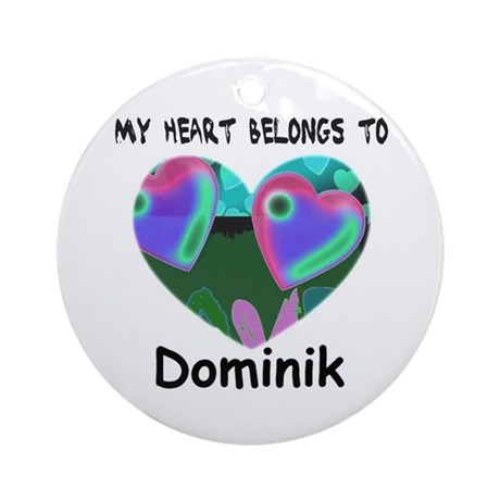 my heart belongs to Dominik Ornament (Round)