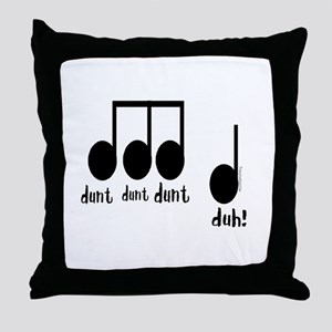 Dunt Dunt Dunt DUH Throw Pillow