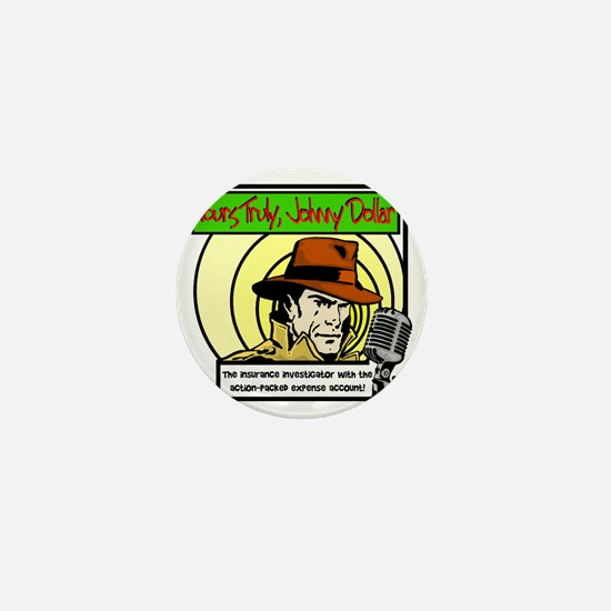 Yours Truly Johnny Dollar color Mini Button