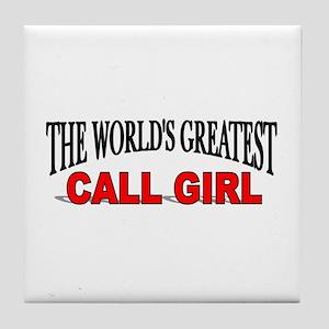 """The World's Greatest Call Girl"" Tile Coaster"