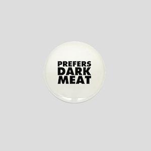 Prefers Dark Meat Mini Button