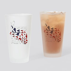 keep fear alive t-shirt Drinking Glass