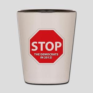 stop the democrats2 Shot Glass