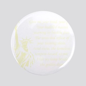 "Statue-of-Liberty-quote-(black) 3.5"" Button"